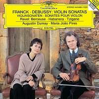 Augustin Dumay, Maria Joao Pires – Franck: Violin Sonata In A Major / Debussy: Violin Sonata In G Minor / Ravel: Berceuse Sur Le Nom De Fauré; Habanera For Violin and Piano; Tzigane. Rapsodie De Concert For Violin And Piano