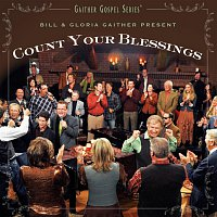 Bill & Gloria Gaither – Count Your Blessings