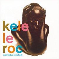 Kele Le Roc – Everybody's Somebody