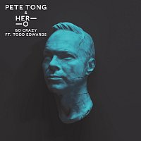 Pete Tong, HER-O, Jules Buckley, Todd Edwards – Go Crazy