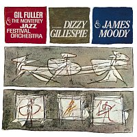 Gil Fuller & The Monterey Jazz Festival Orchestra, James Moody, Dizzy Gillespie – Dizzy Gillespie & James Moody With Gil Fuller & The Monterey Jazz Festival Orchestra