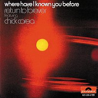 Return To Forever, Chick Corea – Where Have I Known You Before