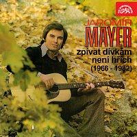 Jaromír Mayer – Zpívat dívkám není hřích (1966-1982)