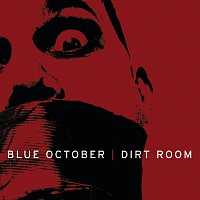 Blue October – Dirt Room