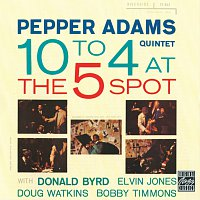 Pepper Adams Quintet – 10 To 4 At The 5-Spot