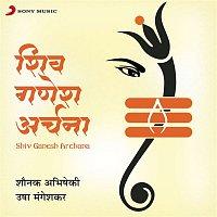 Shounak Abhisheki, Usha Mangeshkar – Shiv Ganesh Archana