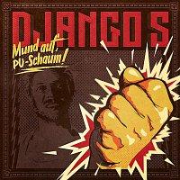 Django S. – Mund auf, PU-Schaum!