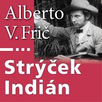 Antonín Kaška – Strýček Indián