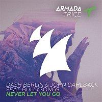 Dash Berlin, John Dahlback, BullySongs – Never Let You Go
