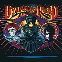 Bob Dylan, The Grateful Dead – Dylan & The Dead