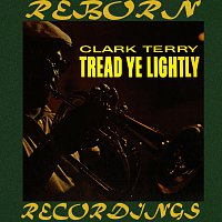 Clark Terry – Tread Ye Lightly  (HD Remastered)