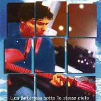 Luca Barbarossa – Sotto lo stesso cielo