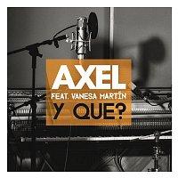 Axel, Vanesa Martín – Y Que?