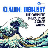 Various Artists.. – Debussy: The Complete Opera, Lyric & Stage Works
