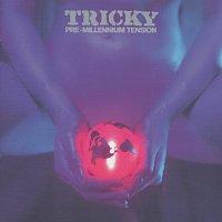 Tricky – Pre Millennium Tension