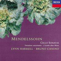 Lynn Harrell, Bruno Canino – Mendelssohn: Cello Sonatas; Variations Concertantes; 2 Lieder ohne Worte
