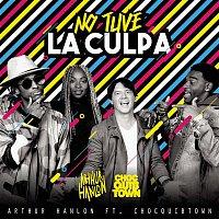 Arthur Hanlon, ChocQuibTown – No Tuve la Culpa