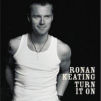 Ronan Keating – Turn It On