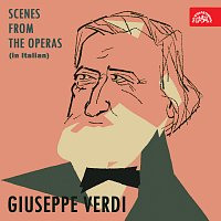 Giuseppe Verdi, různí interpreti – Verdi: Scény z oper (italsky)