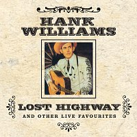Hank Williams – Lost Highway And Other Live Favourites