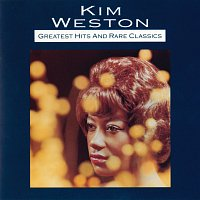 Kim Weston – Greatest Hits And Rare Classics