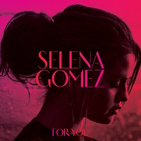 Selena Gomez – For You