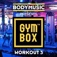 Bodymusic Presents Gymbox, Workout 3 – Bodymusic Presents Gymbox - Workout 3