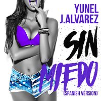 Yunel, J. Alvarez – Sin Miedo [Spanish Version]