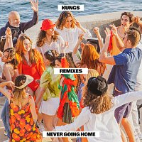 Kungs – Never Going Home [Remixes]