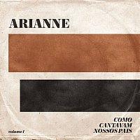 Arianne – Como Cantavam Nossos Pais (Ao Vivo)