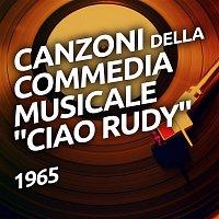 """Various – Canzoni della commedia musicale """"Ciao Rudy"""""""