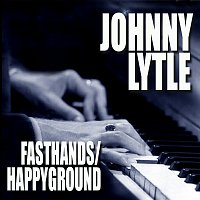 Johnny Lytle – Fast Hands / Happy Ground