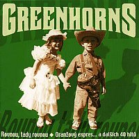 Greenhorns – Rovnou, tady rovnou