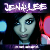 Jena Lee – Je Me Perds