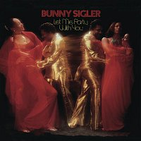 Bunny Sigler – Let Me Party With You