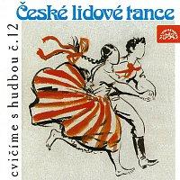 Plzeňský lidový soubor, Miroslav Císař – Cvičíme s hudbou č. 12 - České lidové tance