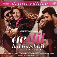 Pritam, Arijit Singh – Ae Dil Hai Mushkil (Original Motion Picture Soundtrack) [Deluxe Edition]