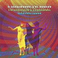 Různí interpreti – A Kaleidoscope Of Sounds: Psychedelic & Freakbeat Masterpieces