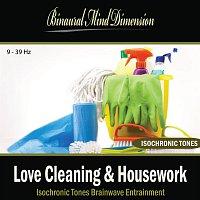 Binaural Mind Dimension – Love Cleaning & Housework: Isochronic Tones Brainwave Entrainment