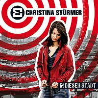 Christina Sturmer – In dieser Stadt [Deluxe Version]