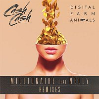 Digital Farm Animals & Cash Cash, Nelly – Millionaire (Remixes)