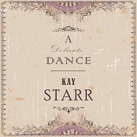 Kay Starr – A Delicate Dance