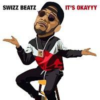 Swizz Beatz – It's Okayyy