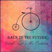 Chuck Sagle, His Orchestra – Back to the Future