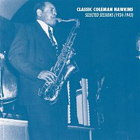 Coleman Hawkins & His Orchestra – Selected Sessions (1934-1943)