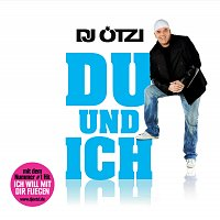 DJ Otzi – Du und ich