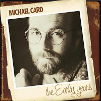 Michael Card – The Early Years