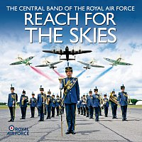 Central Band Of The Royal Air Force – Reach For The Skies