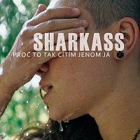 SharkaSs – Proč to tak cítím jenom já