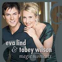 Eva Lind & Tobey Wilson – Magic Moments